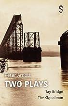 Peter Arnott: Two Plays: Tay Bridge & The Signalman