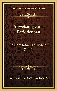 Anweisung Zum Periodenbau: In Homiletischer Hinsicht (1807)