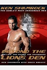 Beyond the Lion's Den: The Life, The Fights, The Techniques Kindle Edition