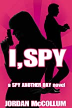 I, Spy: an undercover love spy romance (Spy Another Day Book 2)