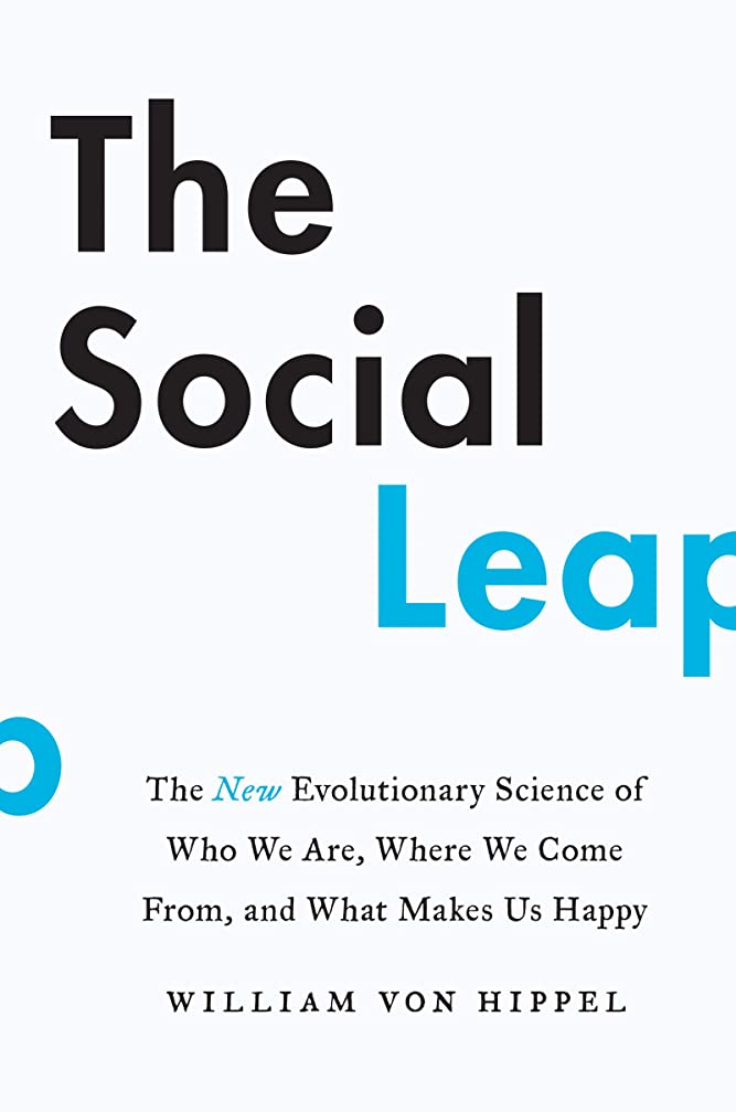 とんでもない禁輸容赦ないThe Social Leap: The New Evolutionary Science of Who We Are, Where We Come From, and What Makes Us Happy (English Edition)
