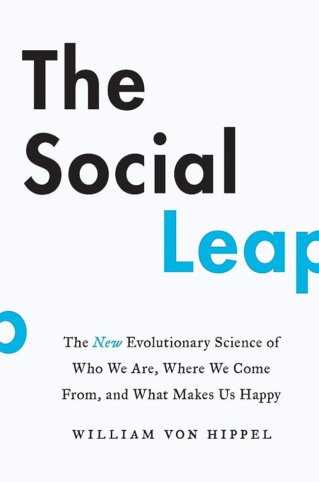 定規学部長ジャニスThe Social Leap: The New Evolutionary Science of Who We Are, Where We Come From, and What Makes Us Happy (English Edition)