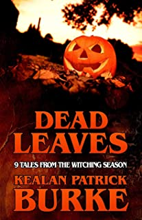 DEAD LEAVES: 9 Tales from the Witching Season (Dead Seasons)