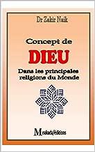 Concept de Dieu dans les principales religion du monde (French Edition)