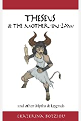 Theseus & the Mother-in-Law and other Myths & Legends Kindle Edition
