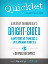 Bright-Sided: How Positive Thinking Is Undermining America, by Barbara Ehrenreich - A Hyperink Quicklet
