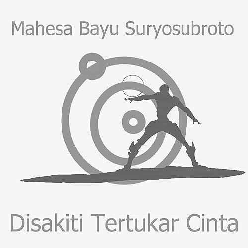 Disakiti Tertukar Cinta (Tertukar) by Mahesa Bayu ...