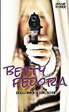 Betty Fedora Issue Three