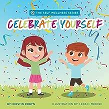 Celebrate Yourself (Self Wellness Series)