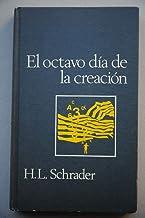 Schrader, Herbet L. - El Octavo Día De La Creación / Herbert L. Schrader ; [Traducción Enrique Ortega Masiá]