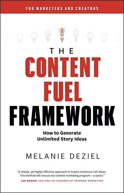 The Content Fuel Framework: How to Generate Unlimited Story Ideas (For Marketers and Creators) (English Edition)