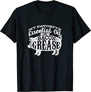 My Favorite Essential Oil is Bacon Grease T-shirt White