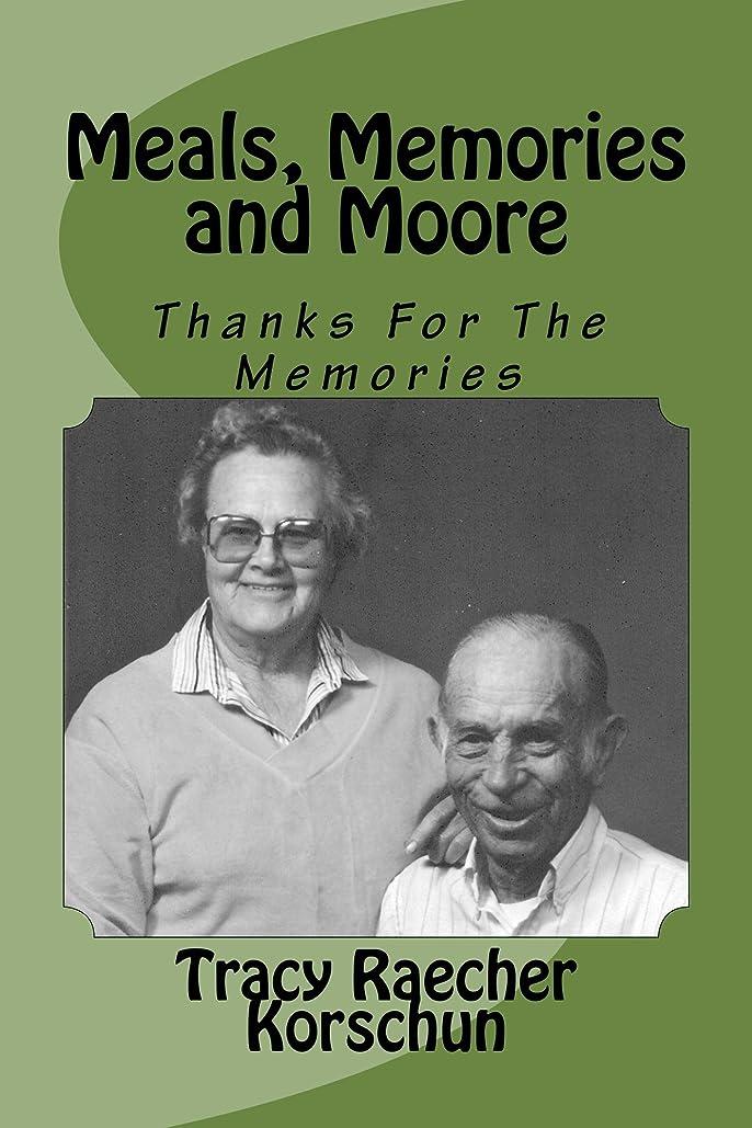 調和のとれた壊れた忘れるMeals, Memories and Moore (English Edition)