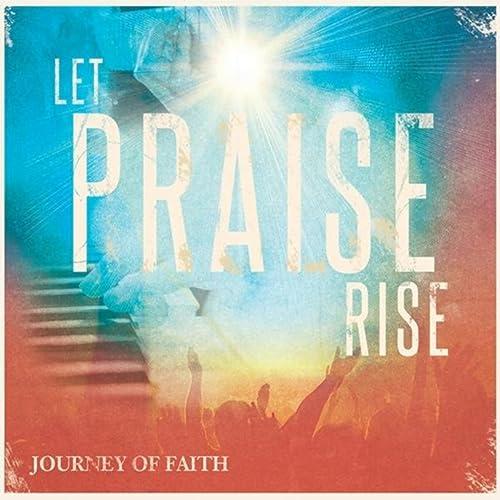 Let Praise Rise by Journey Of Faith on Amazon Music - Amazon com