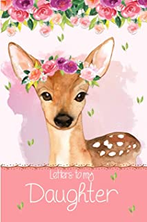 Letters to my Daughter: a beautiful notebook journal with a cute watercolor floral and baby deer theme, to fill with letters, memories, notes and more to create a unique and personal keepsake.
