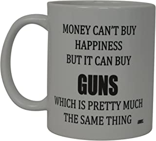 Best Funny Coffee Mug Money Can't Buy Happiness But It Can Buy Guns Novelty Cup Great Gift For Men Hunter Hunting
