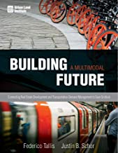 Building a Multimodal Future: Connecting Real Estate Development and Transportation Demand Management to Ease Gridlock