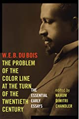 The Problem of the Color Line at the Turn of the Twentieth Century: The Essential Early Essays (American Philosophy) Kindle Edition