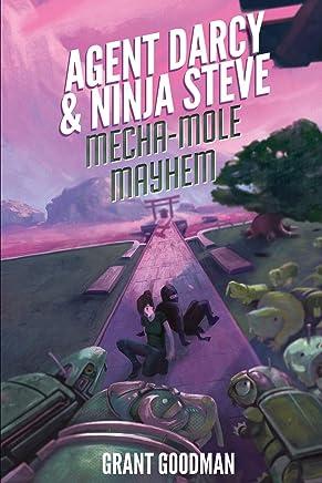 Agent Darcy and Ninja Steve In...mecha-mole Mayhem!;Agent Darcy and Ninja Steve