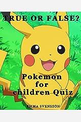 TRUE OR FALSE? Pokemon for children Quiz Kindle Edition