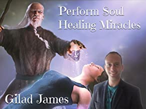 Perform Soul Healing Miracles