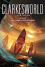 Clarkesworld: Year Seven (Clarkesworld Anthology Book 7)