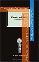 Knowing and Seeing - 5th Revised Edition: Theravada Vipassana