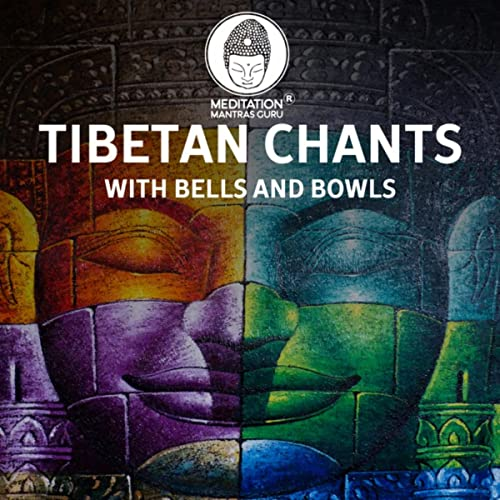 Tibeatn Chants with Bells and Bowls (Buddhist Prayers & Meditation