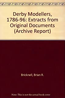 Derby Modellers, 1786-96: Extracts from Original Documents (Archive Report)