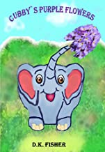 Cubby`s Purple Flowers: A Children Picture Book About Teamwork and Friendship