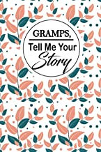 Gramps,Tell me your story: A Grandfather 's guided Journal to share his life. It's a great grandpa gift for grandparents