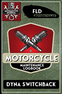 FLD Dyna Switchback, Motorcycle Maintenance Logbook: Harley Davidson Models, Vtwin - Biker Gear, Chopper, Maintenance Serv...