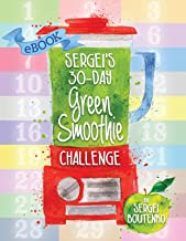 Sergei's 30-Day Green Smoothie Challenge: Improve Your Health One Mason Jar At A Time