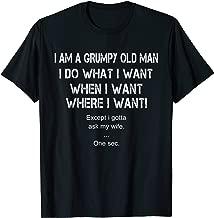 I Am A Grumpy Old Man I Do What I Want When I Want Shirt