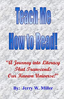 Teach Me How to Read!: A Journey Into Literacy That Transcends Our Known Universe!