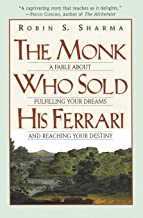 The Monk Who Sold His Ferrari: A Fable About Fulfilling Your Dreams & Reaching Your Destiny PDF