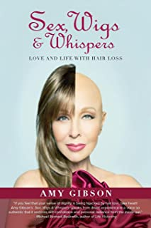 Sex, Wigs & Whispers: Love and Life with Hair Loss