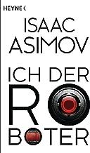 Ich, der Roboter: Erzählungen (Roboter und Foundation – der Zyklus 1) (German Edition)