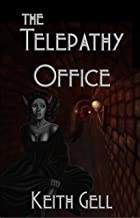 The Telepathy Office (Tales of Industrial Magic Book 1)