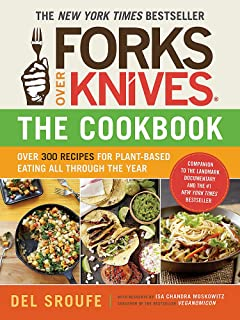 Forks Over Knives?The Cookbook: Over 300 Recipes for Plant-Based Eating All Through the Year