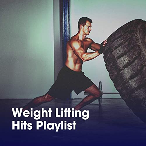 Weight Lifting Hits Playlist by Gym Workout Music Series, CrossFit