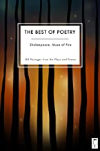 The Best of Poetry: Shakespeare, Muse of Fire: In 150 Passages from the Plays and Poems