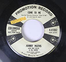 Johnny Mathis with Ray Ellis 45 RPM Come to Me / When I Am With You