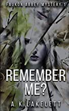 Remember Me?: Greek Tragedy in Three Acts (Faukon Abbey Mysteries)
