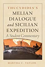 Thucydides's Melian Dialogue and Sicilian Expedition: A Student Commentary (Oklahoma Series in Classical Culture)