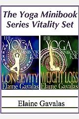 The Yoga Minibook Series Vitality Set: The Yoga Minibook for Weight Loss and The Yoga Minibook for Longevity Kindle Edition