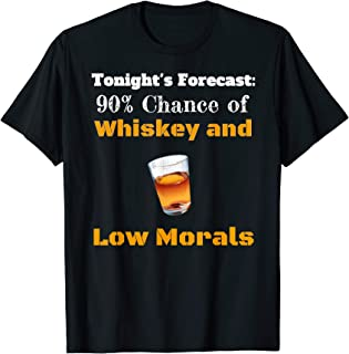 Tonights Forecast Whiskey Low Morals Happy Hour Vacation T-Shirt