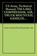 US Army, Technical Manual, TM 5-5065, COMPRESSOR, AIR, TRUCK MOUNTED, GASOLINE DRIVEN, 210 CFM, LEROI MODEL 210G1