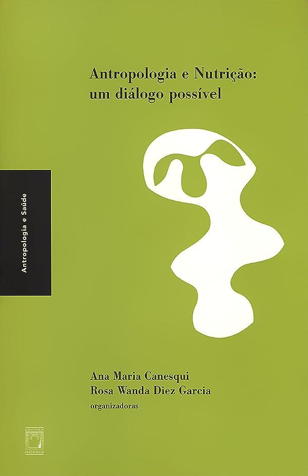 虚弱険しいコンチネンタルAntropologia e nutri??o: um diálogo possível (Portuguese Edition)
