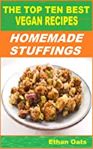 THE TOP TEN BEST VEGAN RECIPES: HOMEMADE STUFFINGS